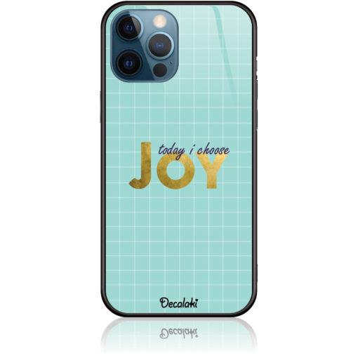 Today I Choose Joy Phone Case Design 50425