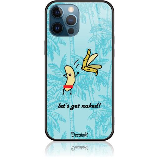 Let's Get Naked Phone Case Design 50431