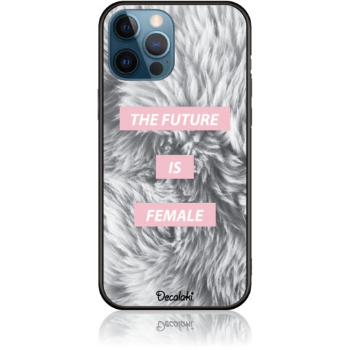 The Future Is Femele Phone Case Design 50443