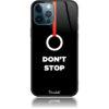 Don't Stop Phone Case Design 50444