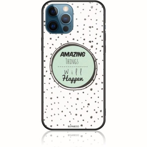 Amazing Things Will Happen Phone Case Inspired By Mairiboo Design 202104